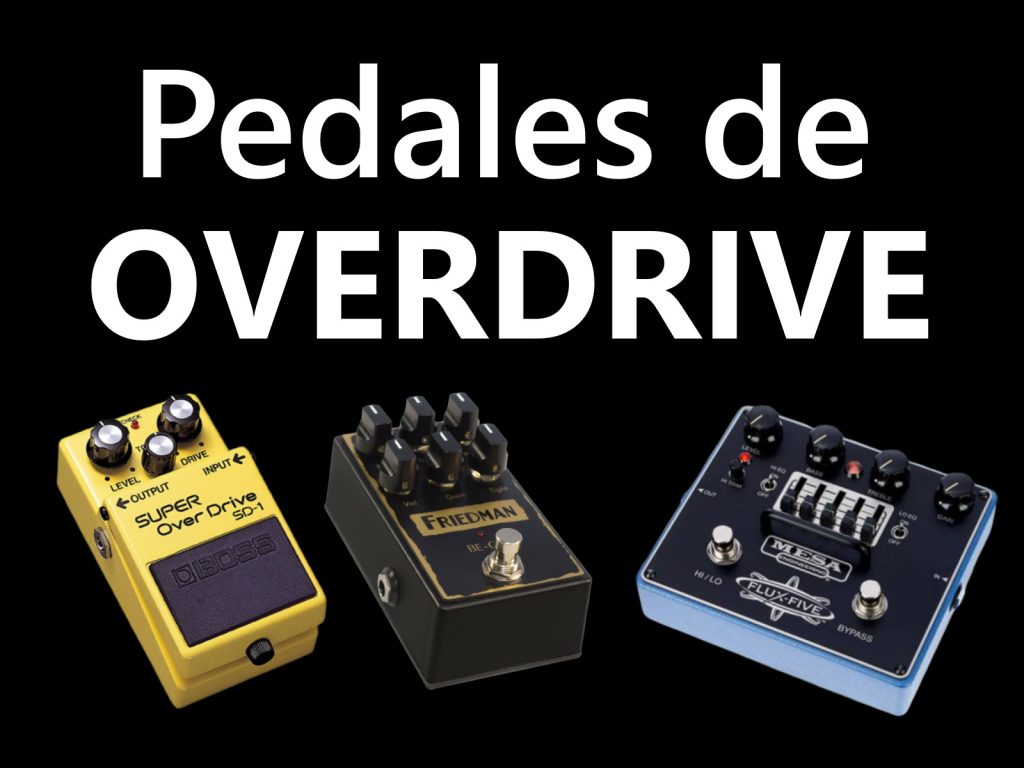 pedales overdrive guitarra